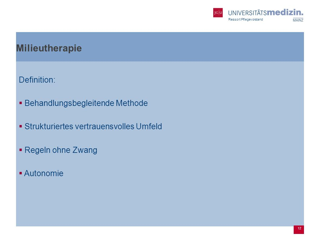 Milieutherapie Definition: Behandlungsbegleitende Methode