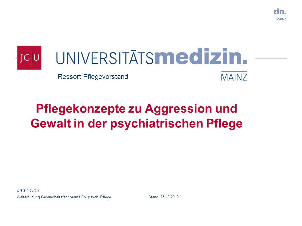 Pflegekonzepte zu Aggression und Gewalt in der psychiatrischen Pflege