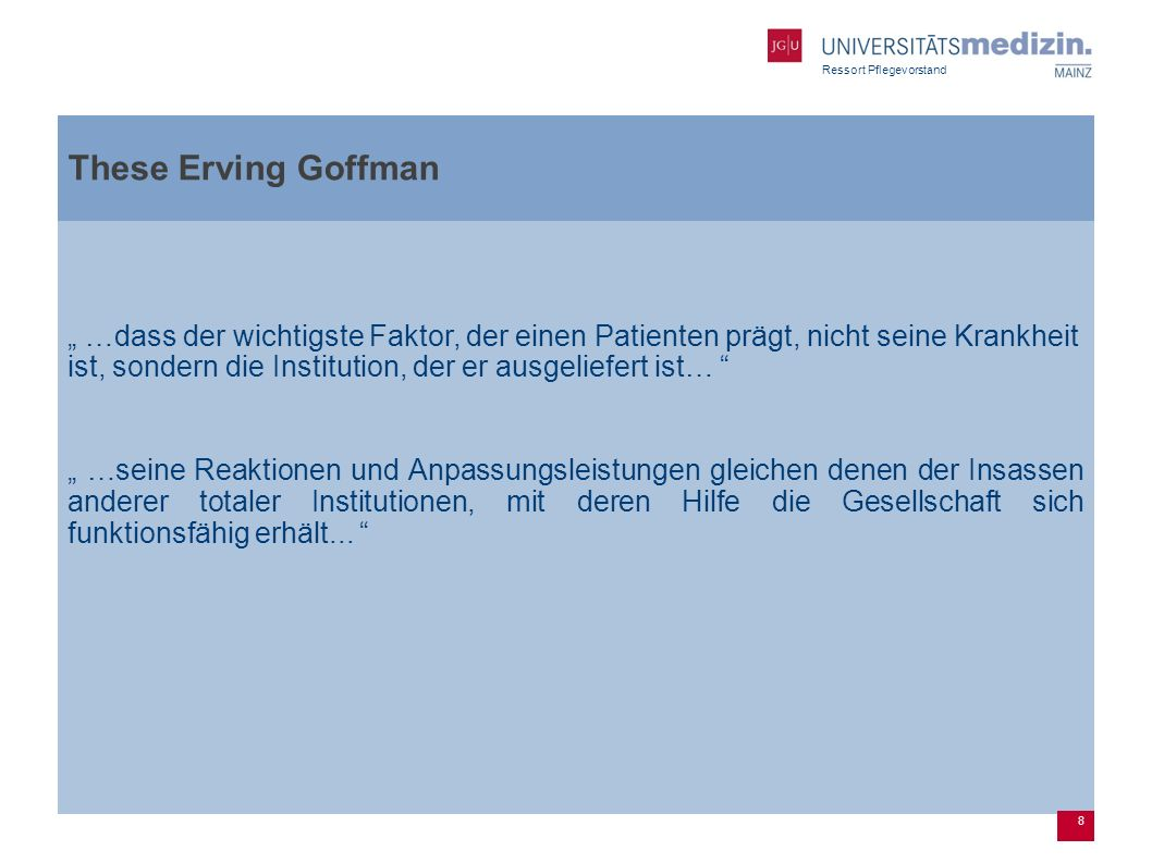 8 These Erving Goffman.