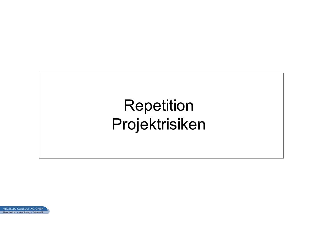 Repetition Projektrisiken
