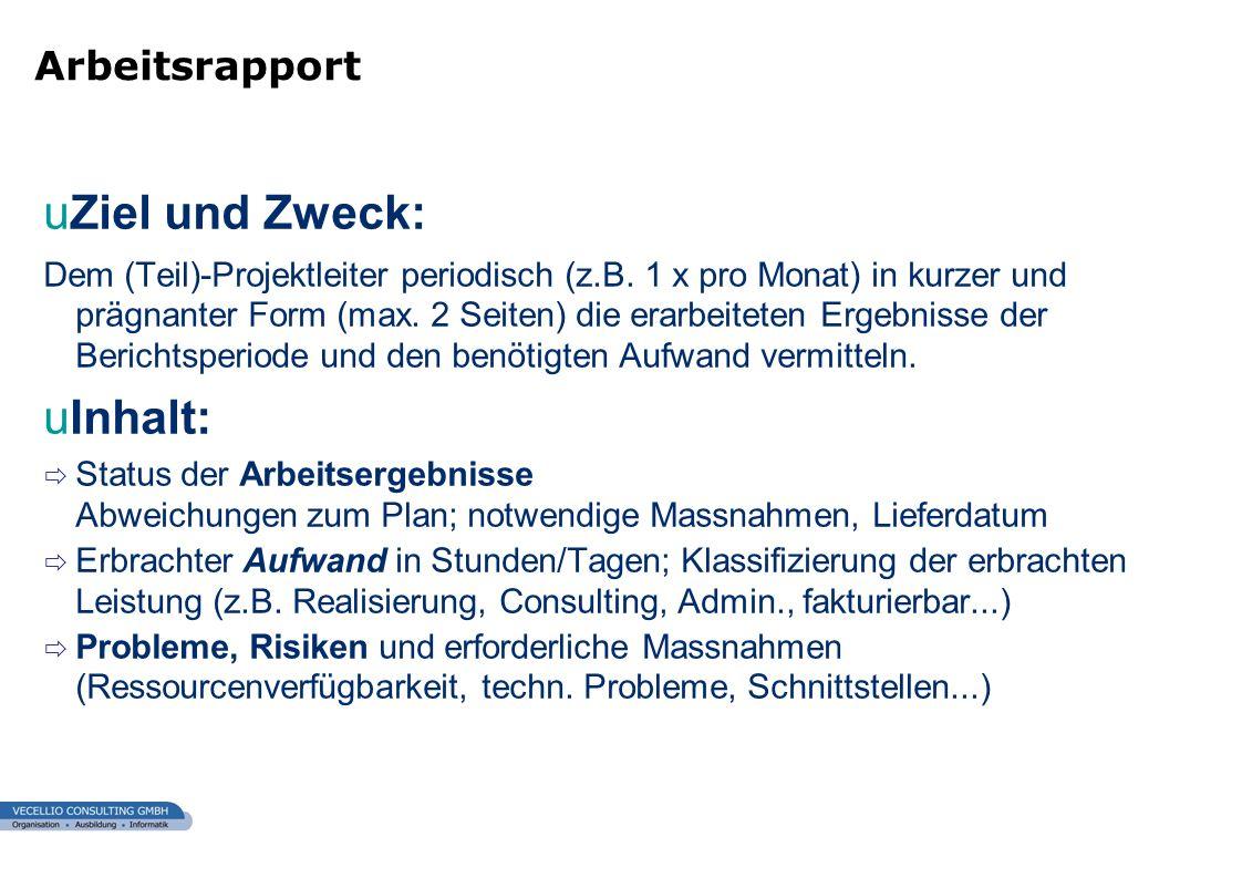 Ziel und Zweck: Inhalt: Arbeitsrapport