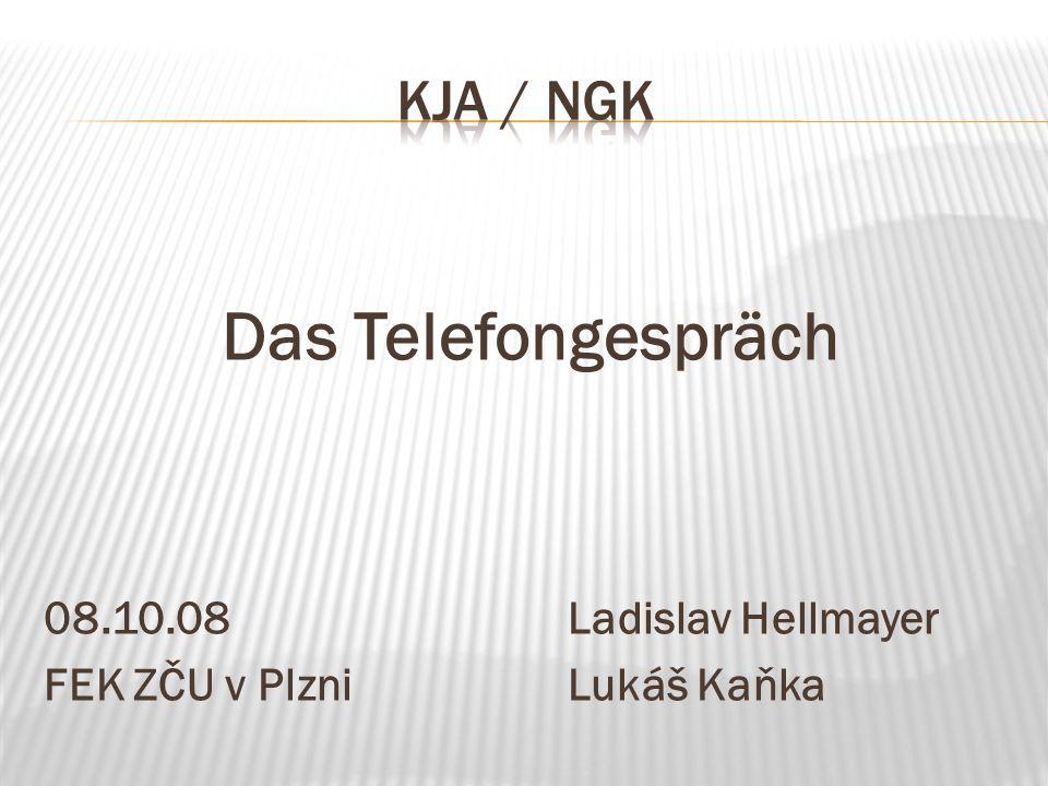 Das Telefongespräch KJA / NGK 08.10.08 Ladislav Hellmayer