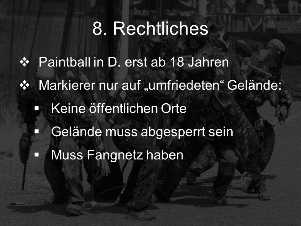 8. Rechtliches Paintball in D. erst ab 18 Jahren