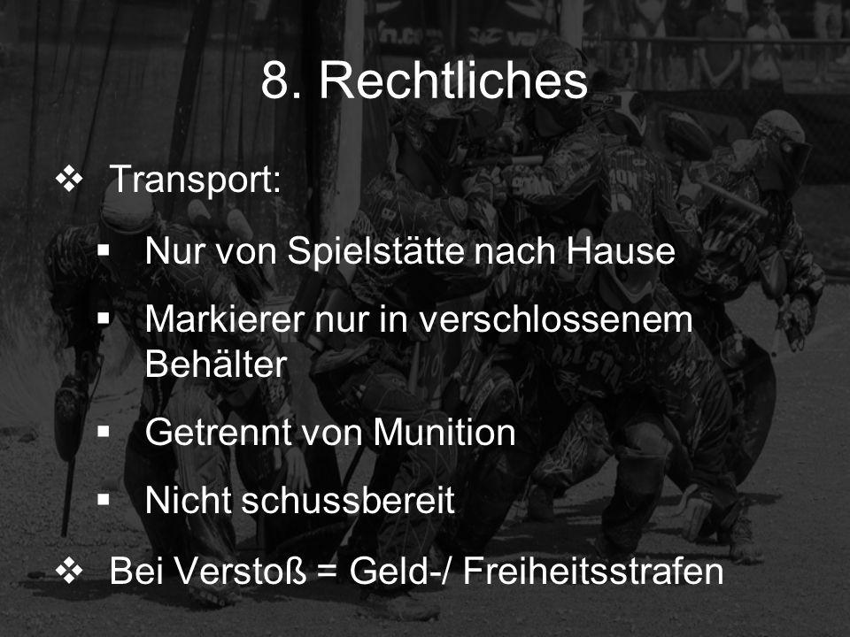 8. Rechtliches Transport: Nur von Spielstätte nach Hause