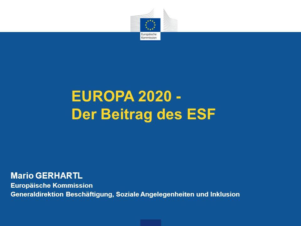 EUROPA 2020 - Der Beitrag des ESF Mario GERHARTL