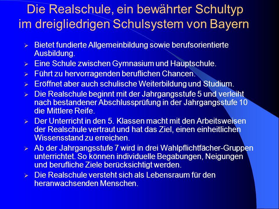 Die Realschule, ein bewährter Schultyp im dreigliedrigen Schulsystem von Bayern