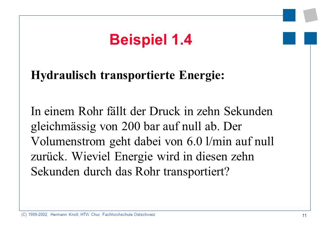 Beispiel 1.4 Hydraulisch transportierte Energie: