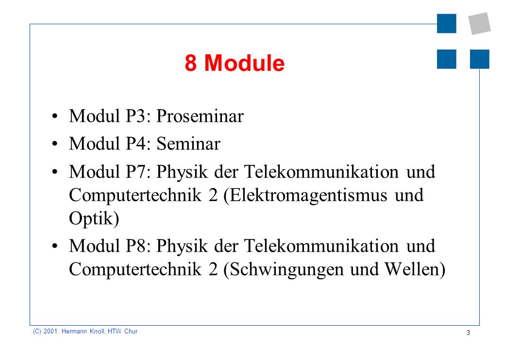 8 Module Modul P3: Proseminar Modul P4: Seminar