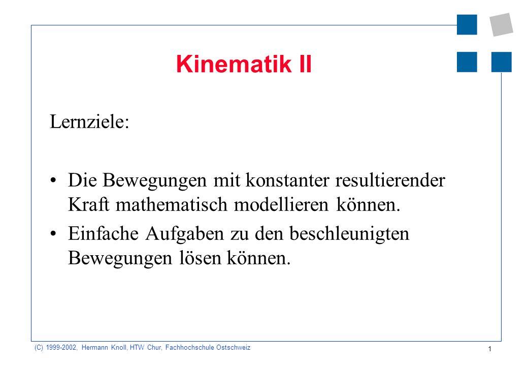 Kinematik II Lernziele: