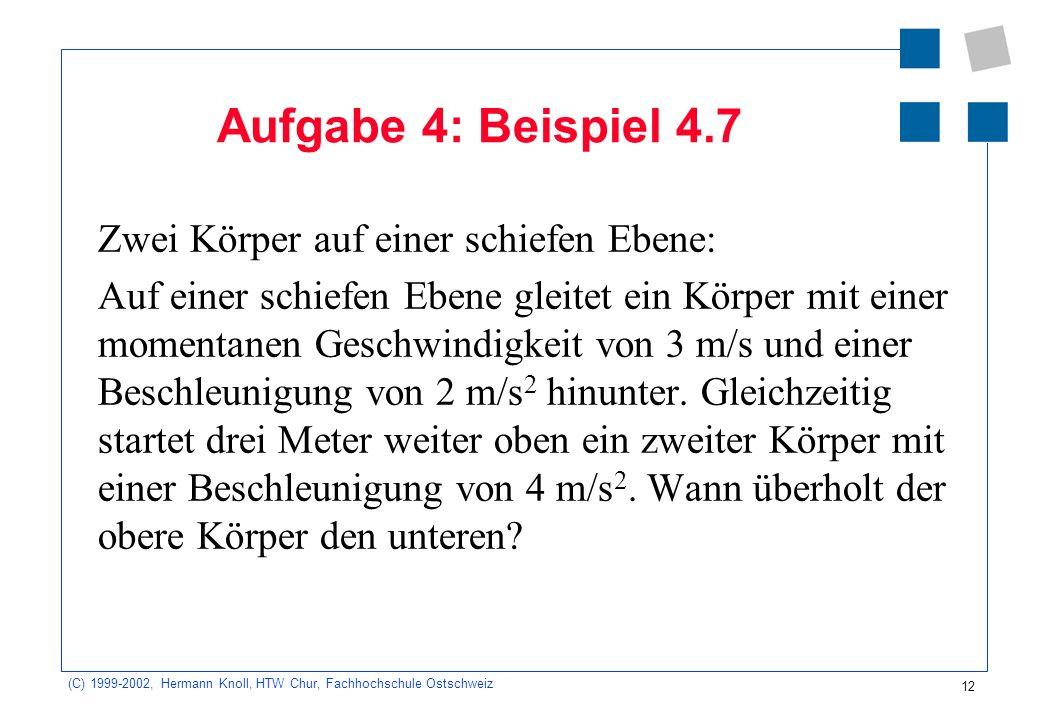 Aufgabe 4: Beispiel 4.7 Zwei Körper auf einer schiefen Ebene: