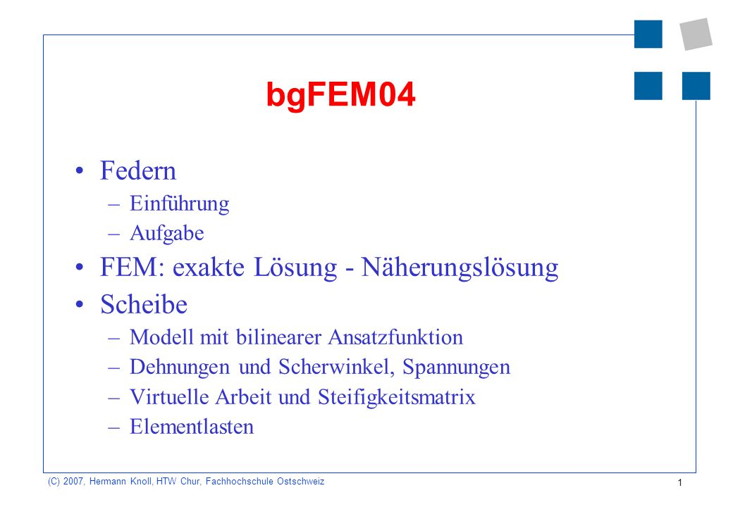 bgFEM04 Federn FEM: exakte Lösung - Näherungslösung Scheibe Einführung