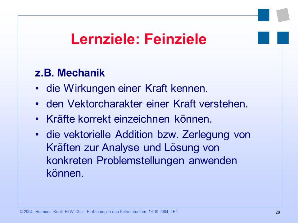 Lernziele: Feinziele z.B. Mechanik die Wirkungen einer Kraft kennen.