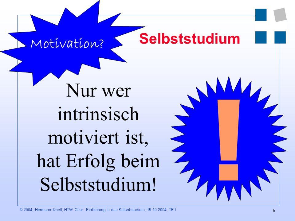Nur wer intrinsisch motiviert ist, hat Erfolg beim Selbststudium!