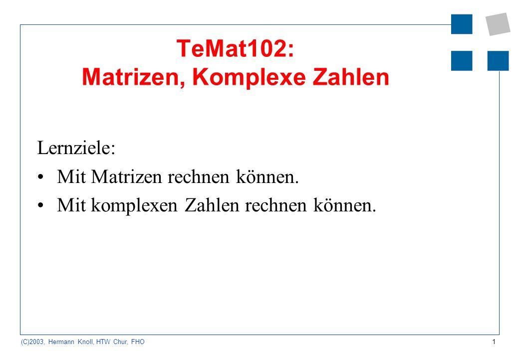 TeMat102: Matrizen, Komplexe Zahlen
