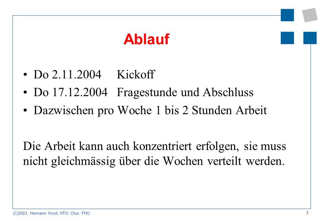 Ablauf Do 2.11.2004 Kickoff Do 17.12.2004 Fragestunde und Abschluss