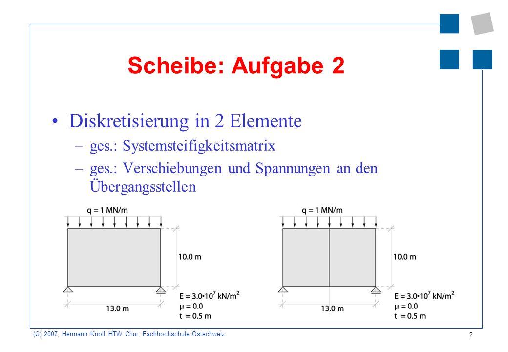 Scheibe: Aufgabe 2 Diskretisierung in 2 Elemente