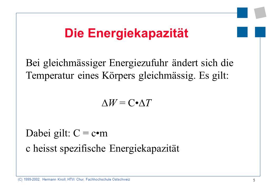 Die Energiekapazität Bei gleichmässiger Energiezufuhr ändert sich die Temperatur eines Körpers gleichmässig. Es gilt: