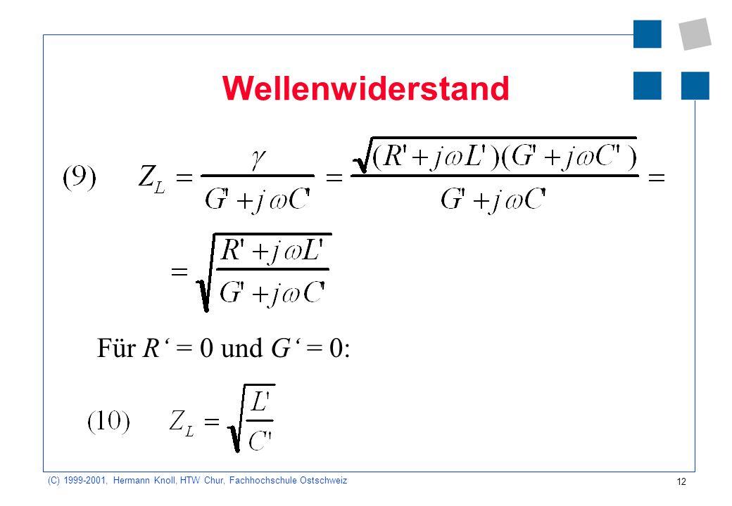 Wellenwiderstand Für R' = 0 und G' = 0: