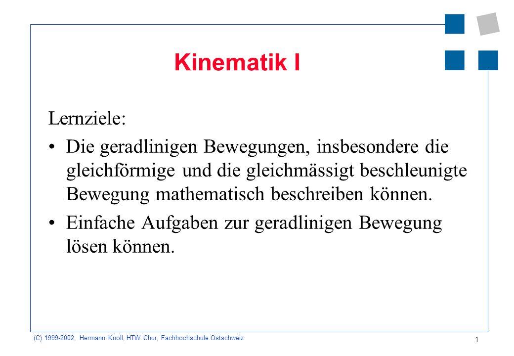 Kinematik I Lernziele:
