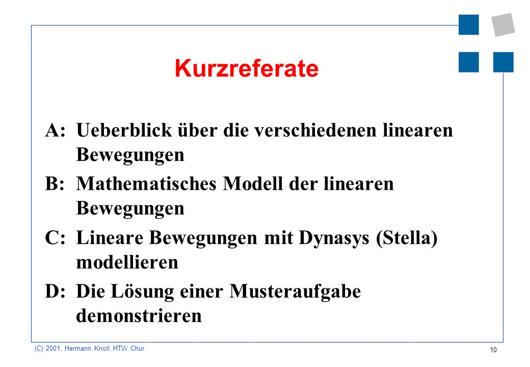 Kurzreferate A: Ueberblick über die verschiedenen linearen Bewegungen