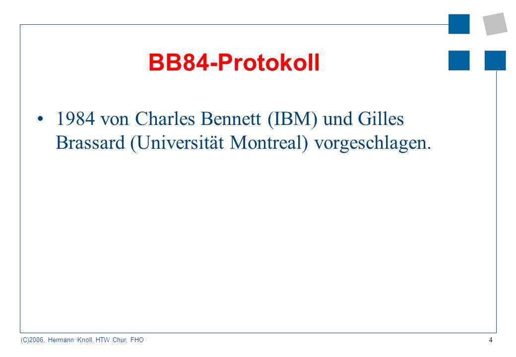 BB84-Protokoll 1984 von Charles Bennett (IBM) und Gilles Brassard (Universität Montreal) vorgeschlagen.