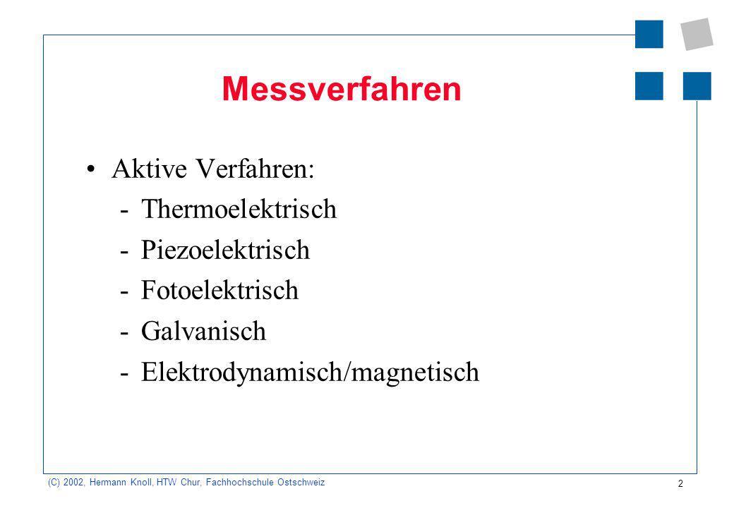 Messverfahren Aktive Verfahren: Thermoelektrisch Piezoelektrisch