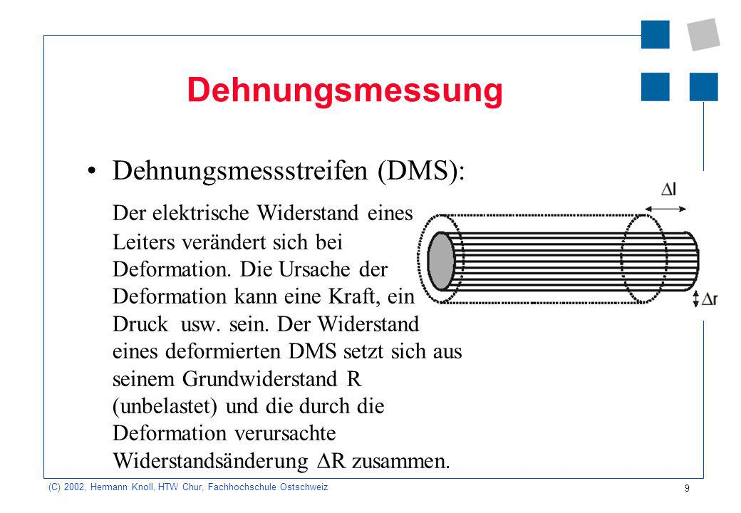 Dehnungsmessung Dehnungsmessstreifen (DMS):