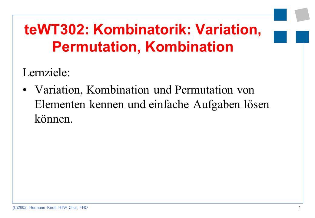 teWT302: Kombinatorik: Variation, Permutation, Kombination