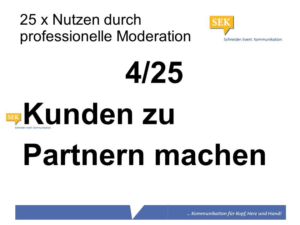4/25 Kunden zu Partnern machen