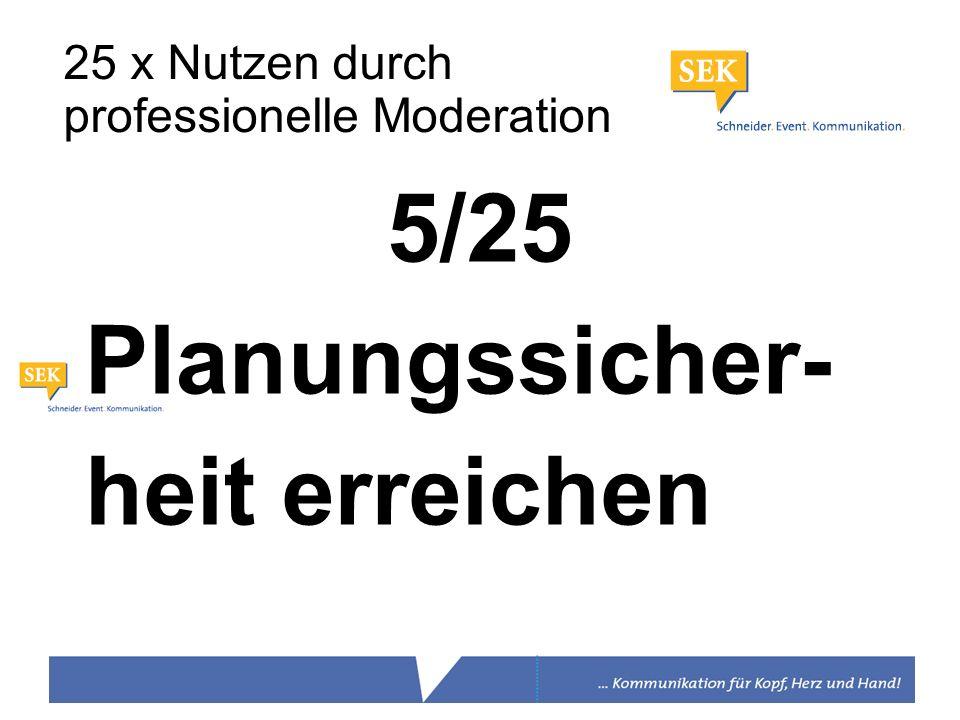 5/25 Planungssicher- heit erreichen