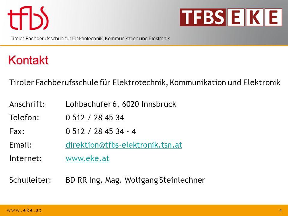 Kontakt Tiroler Fachberufsschule für Elektrotechnik, Kommunikation und Elektronik. Anschrift: Lohbachufer 6, 6020 Innsbruck.