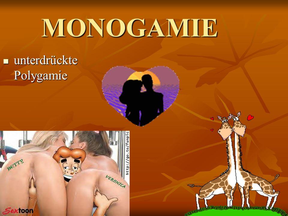 MONOGAMIE unterdrückte Polygamie