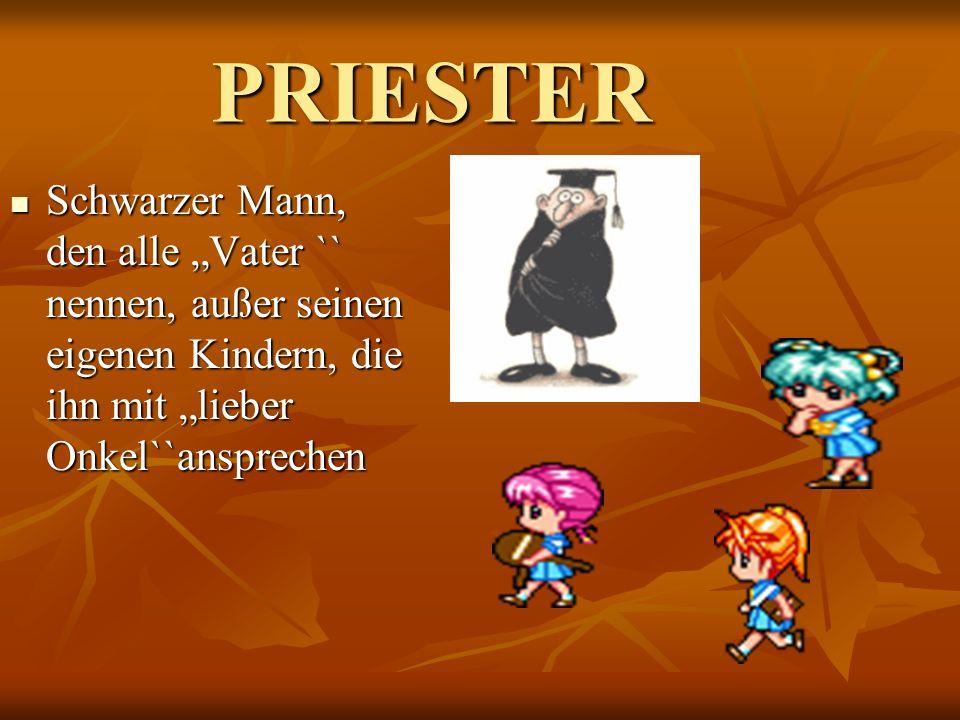 """PRIESTER Schwarzer Mann, den alle """"Vater `` nennen, außer seinen eigenen Kindern, die ihn mit """"lieber Onkel``ansprechen."""