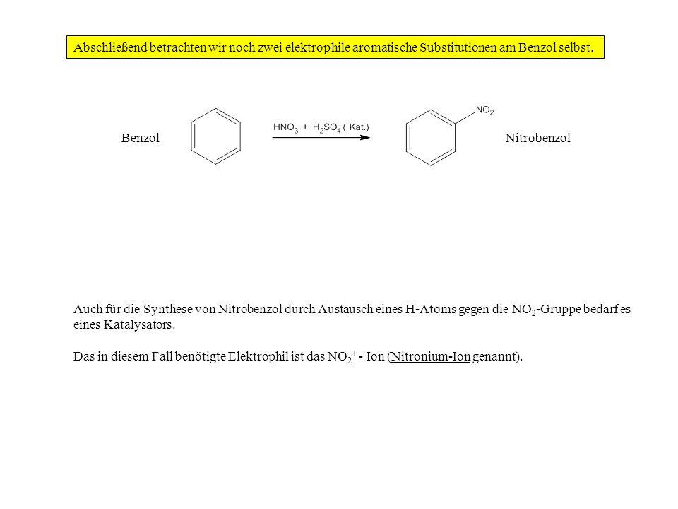 Abschließend betrachten wir noch zwei elektrophile aromatische Substitutionen am Benzol selbst.