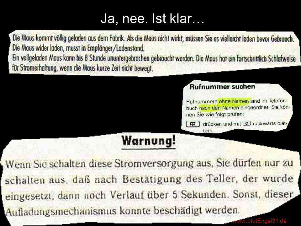 Ja, nee. Ist klar… http://www.blutEngel31.de