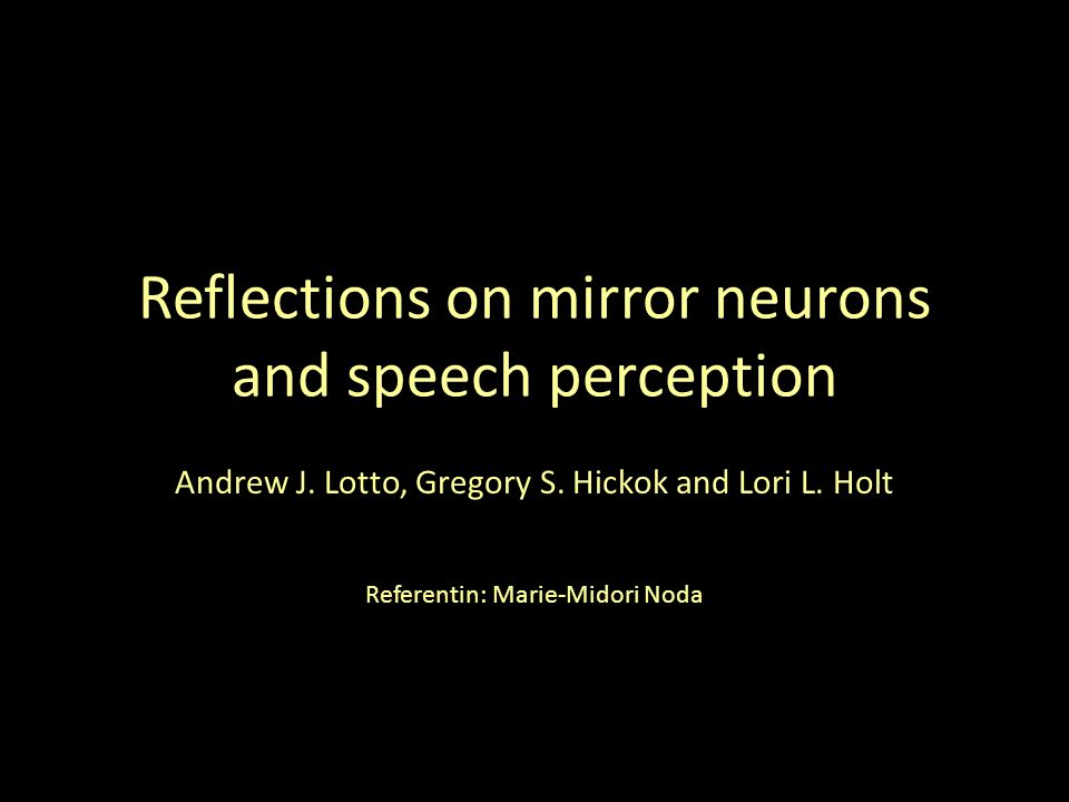 Reflections on mirror neurons and speech perception