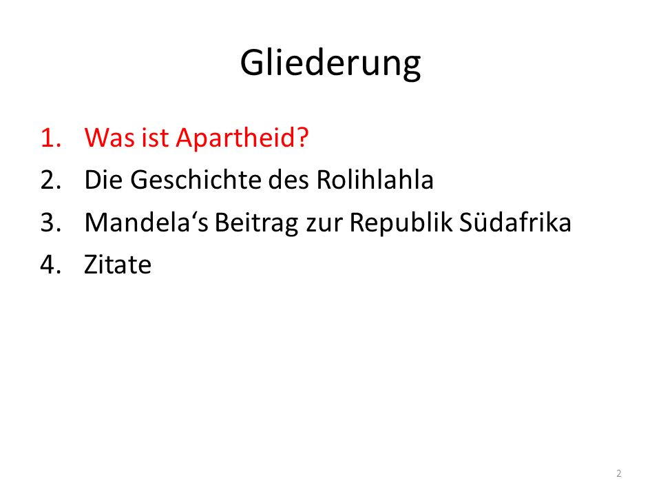Gliederung Was ist Apartheid Die Geschichte des Rolihlahla