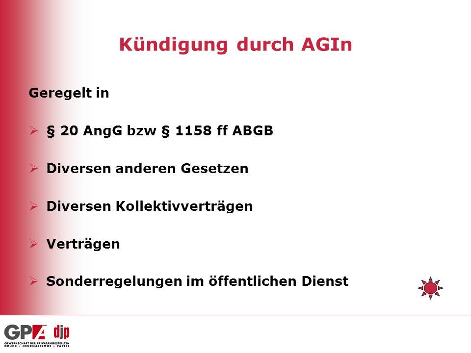 Kündigung durch AGIn Geregelt in § 20 AngG bzw § 1158 ff ABGB