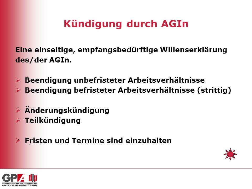 Kündigung durch AGIn Eine einseitige, empfangsbedürftige Willenserklärung. des/der AGIn. Beendigung unbefristeter Arbeitsverhältnisse.
