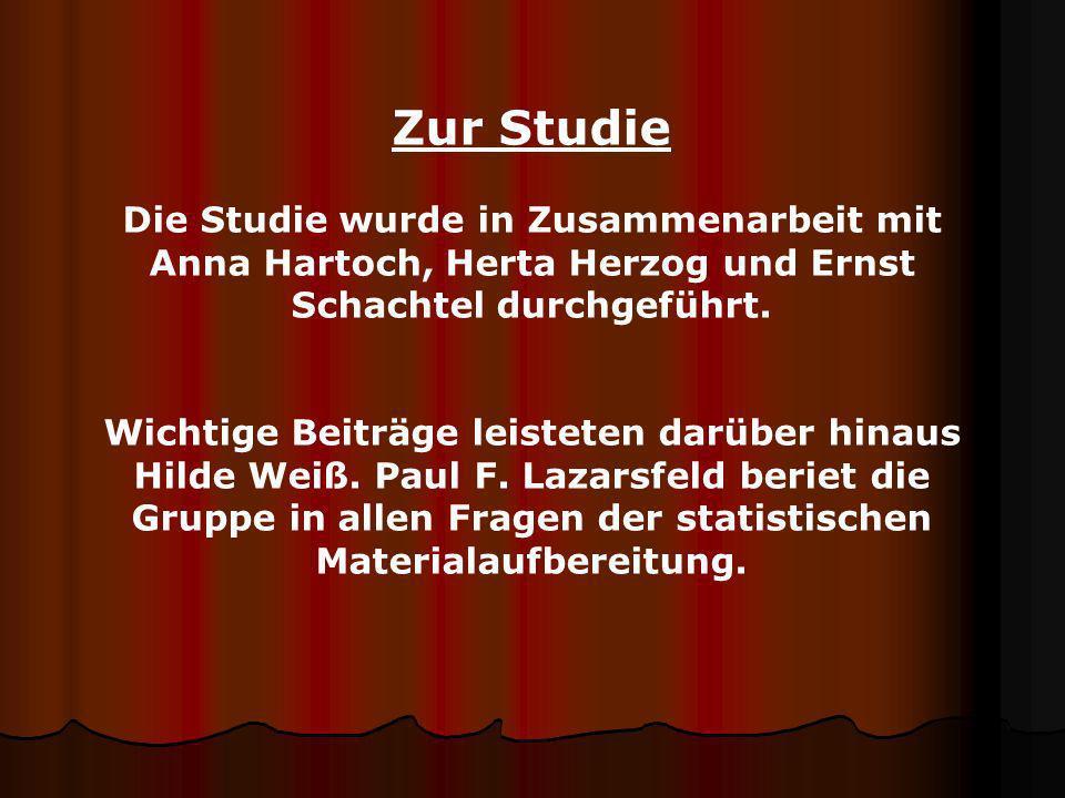 Zur Studie Die Studie wurde in Zusammenarbeit mit Anna Hartoch, Herta Herzog und Ernst Schachtel durchgeführt.