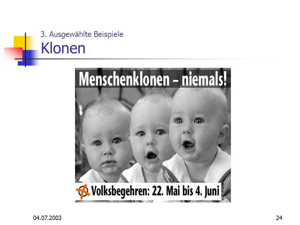 3. Ausgewählte Beispiele Klonen