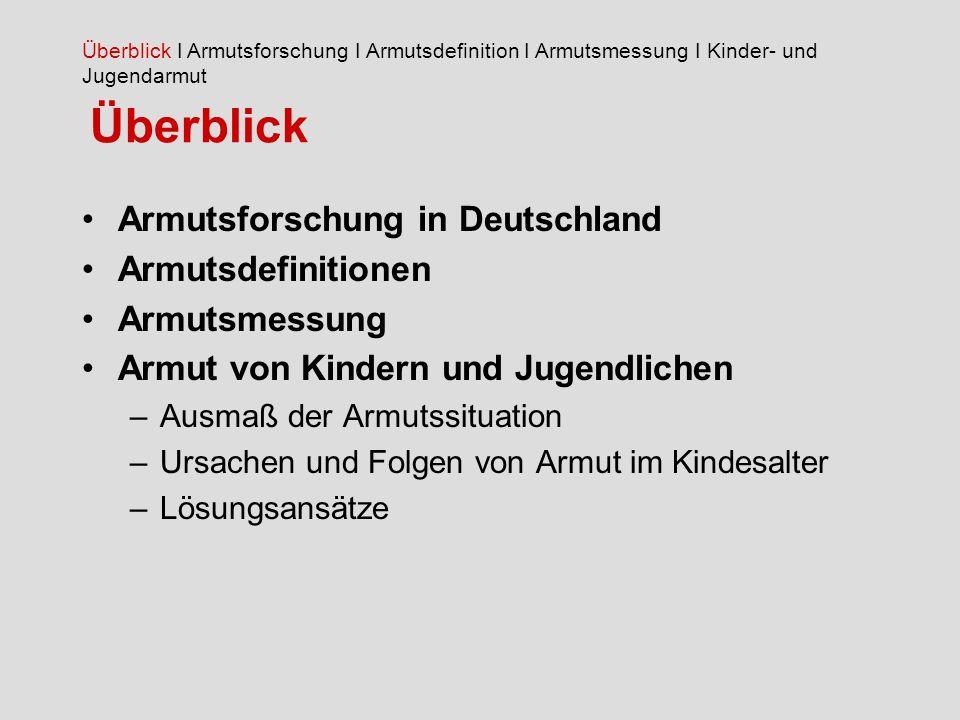 Überblick Armutsforschung in Deutschland Armutsdefinitionen