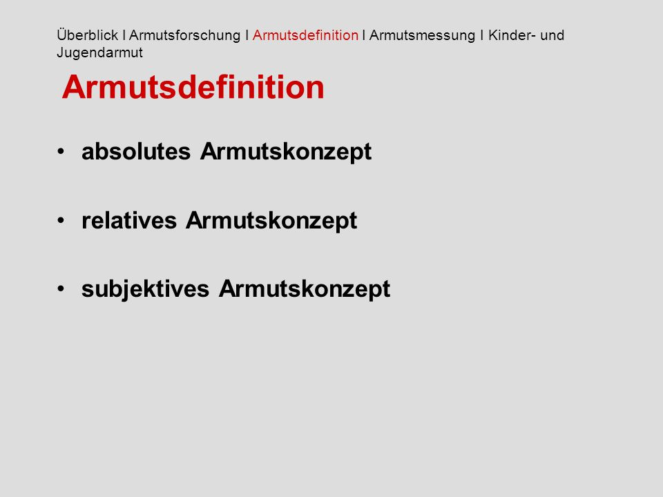 Armutsdefinition absolutes Armutskonzept relatives Armutskonzept
