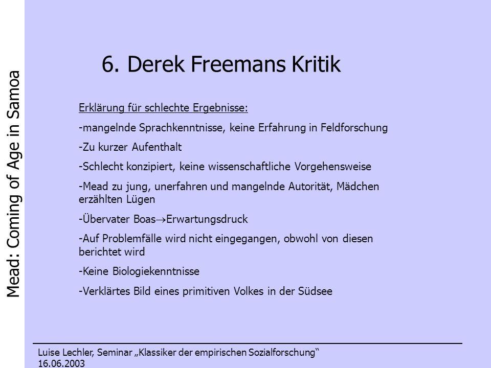 6. Derek Freemans Kritik Erklärung für schlechte Ergebnisse: