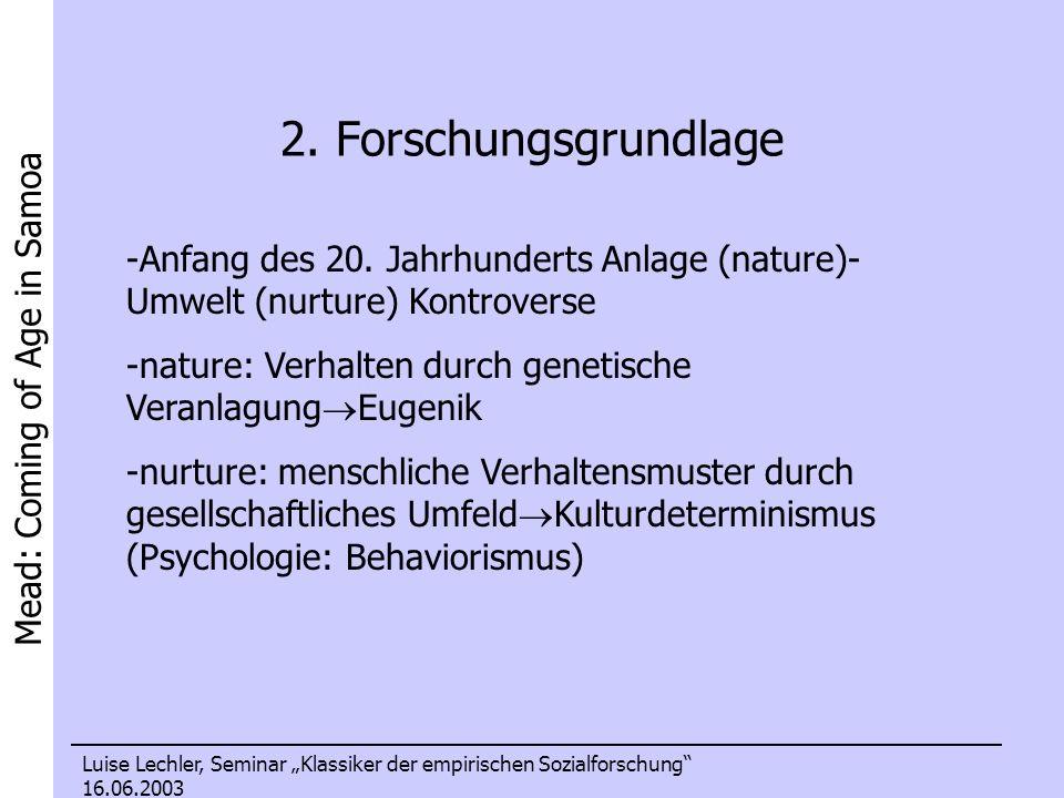 2. Forschungsgrundlage Anfang des 20. Jahrhunderts Anlage (nature)-Umwelt (nurture) Kontroverse.