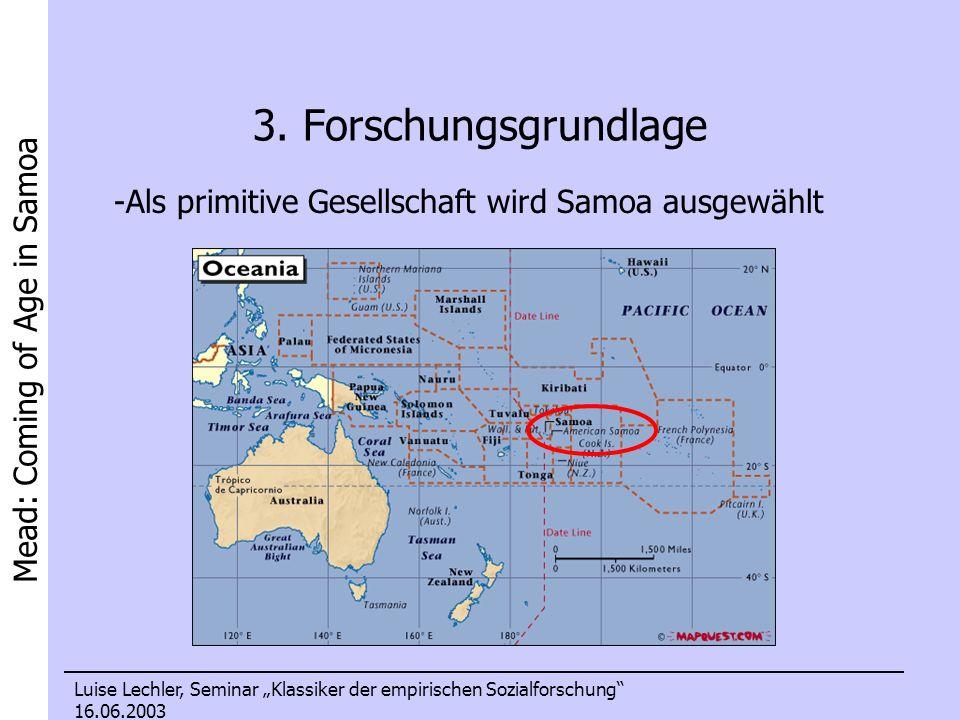 3. Forschungsgrundlage Als primitive Gesellschaft wird Samoa ausgewählt.