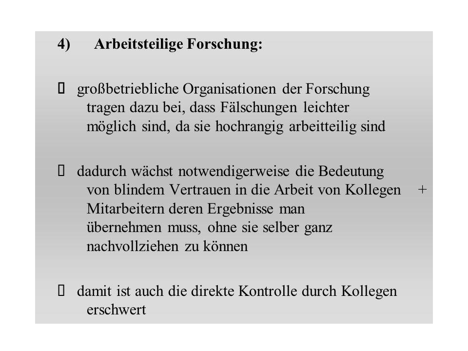 4) Arbeitsteilige Forschung: