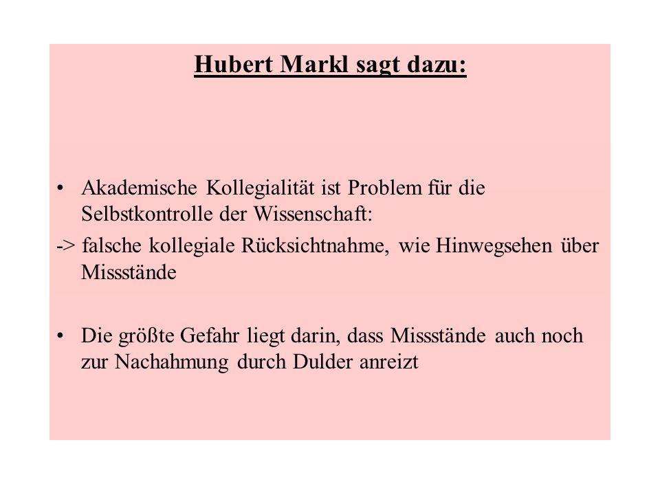 Hubert Markl sagt dazu: