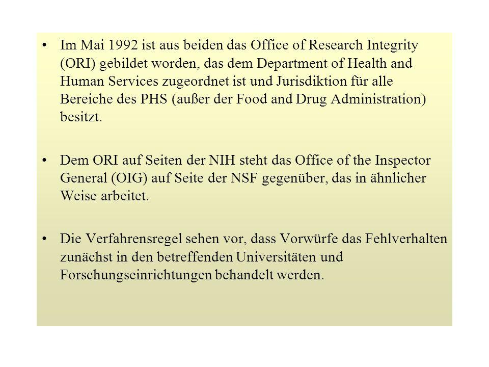 Im Mai 1992 ist aus beiden das Office of Research Integrity (ORI) gebildet worden, das dem Department of Health and Human Services zugeordnet ist und Jurisdiktion für alle Bereiche des PHS (außer der Food and Drug Administration) besitzt.