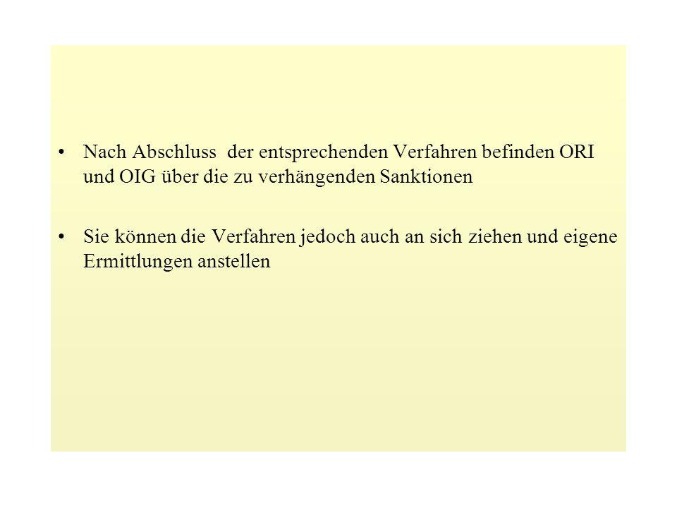 Nach Abschluss der entsprechenden Verfahren befinden ORI und OIG über die zu verhängenden Sanktionen